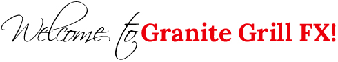 Welcome to Granite Grill FX
